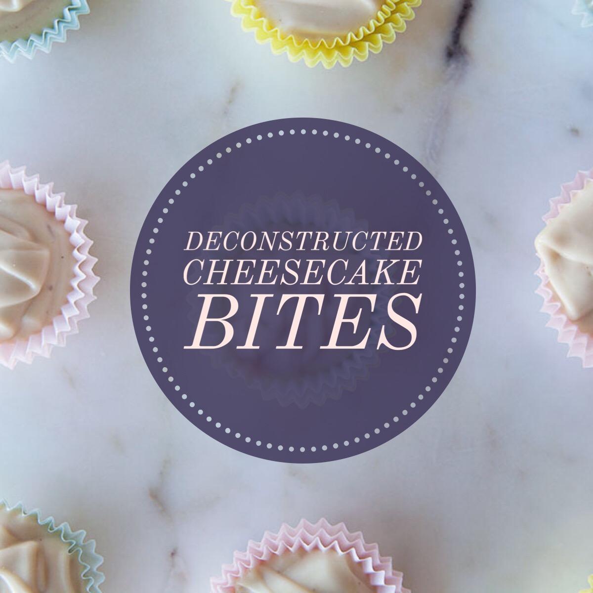 Deconstructed Cheesecake Bites