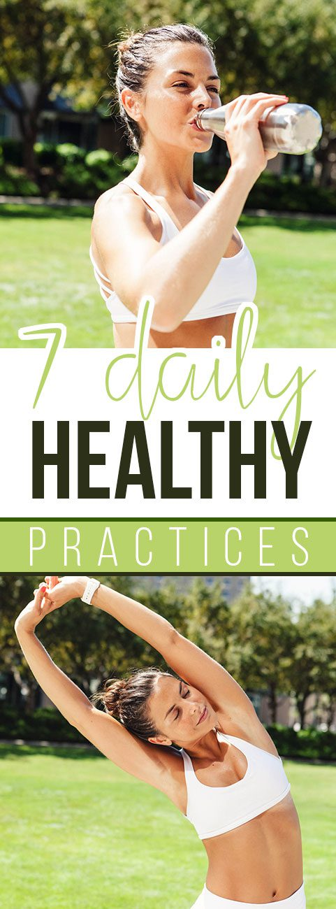 7 Healthy Daily Practices